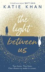 The Light Between Us Khan, Katie