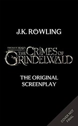Fantastic Beasts: The Crimes of Grindelw Rowling, J K