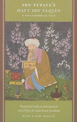 Ibn Tufayl's Hayy Ibn Yaqzan - A Ph -A Philosophical Tale Goodman, Lenn E