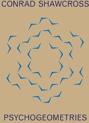 Psychogeometries Shawcross, Conrad