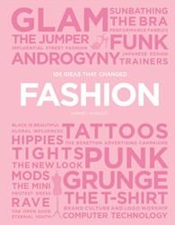 100 Ideas That Changed Fashion Worsley, Harriet