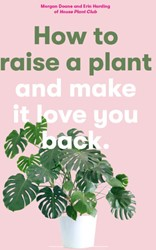 How to Raise a Plant -(and Make It Love You Back) Doane, Morgan