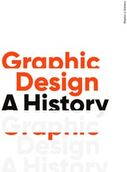 Graphic Design, Third Edition -A History J Eskilson, Stephen