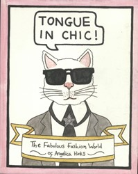 Tongue in Chic -The Fabulous Fashion World of Angelica Hicks Hicks, Angelica