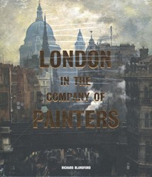 London in the Company of Painters Blandford, Richard