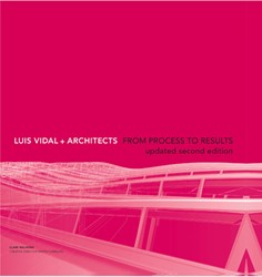 Luis Vidal + Architects 2nd Edition -From Process to Results Melhuish, Clare