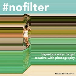 #nofilter -Get Creative With Photography Price-cabrera, Natalia
