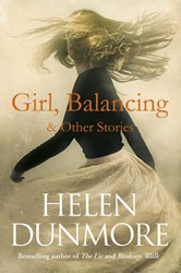 Girl, Balancing & Other Stories Dunmore, Helen