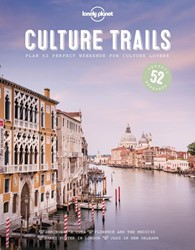 LONELY PLANET: CULTURE TRAILS (1ST ED)