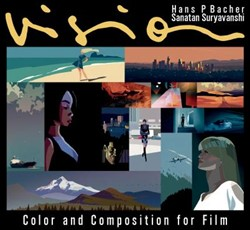 Vision -Color and Composition for Film Bacher, Hans P.