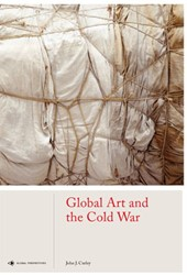 Global Art and the Cold War Curley, John J