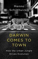 Darwin Comes to Town Schilthuizen, Menno