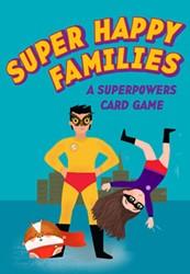 Super Happy Families -a Superpowers Card Game Aidan Onn