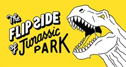 The Flip Side of...Jurassic Park -Unofficial and Unauthorised Little White Lies