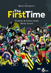 The First Time -Tracks and Tales from Music Le gends Everitt, Matt