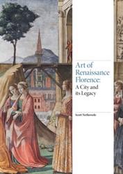 Art of Renaissance Florence -A City and Its Legacy Nethersole, Scott