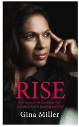 RISE -LIFE LESSONS IN SPEAKING OUT, GINA MILLER