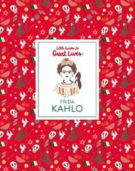 Frida Kahlo: Little Guide to Great Lives Thomas, Isabel