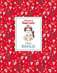 Little Guide to Great Lives: Frida Kahlo Thomas, Isabel