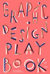 Graphic Design Play Book -An Exploration of Visual Think ing Cure, Sophie