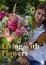 Living With Flowers -Blooms & Bouquets for the Blossom, Rowan