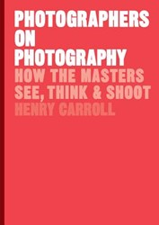 Photographers on Photography Carroll, Henry