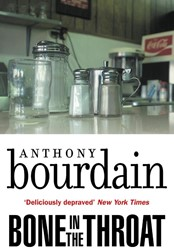 Bone In The Throat Bourdain, Anthony