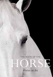 The Book of the Horse -Horses in Art Roberts, Caroline