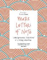 More Letters of Note -Correspondence Deserving of a Wider Audience SHAUN USHER