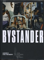BYSTANDER: A HISTORY OF STREET PHOTOGRAP -A History of Street Photograph y JOEL MEYEROWITZ