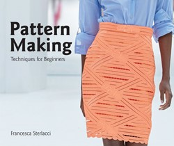 Pattern Making -Techniques for Beginners Francesca Sterlacci