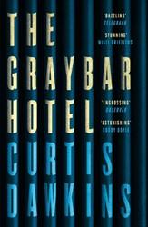 Graybar Hotel -Stories Dawkins, Curtis