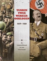 Tussen twee Wereldoorlogen: 1918 - 1939 -De wapenstilstand en wat erna kwam Miles, John C.
