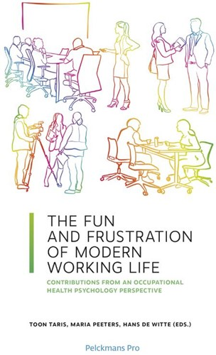 The Fun and Frustration of Modern Workin -Contributions from an Occupati onal Health Psychology Perspec Witte, Hans De