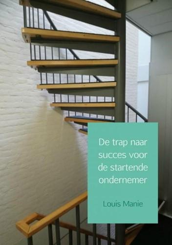 De trap naar succes voor de startende on Manie, Louis