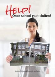 Help! Onze school gaat sluiten! -Een handreiking voor besturen, schoolleiders, ib'ers en Van Oosten, Annemiek
