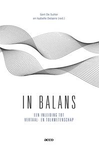 In balans -Een inleiding tot vertaal- en tolkwetenschap De Sutter, Gert