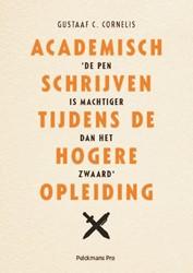 Academisch schrijven tijdens de hogere o -de pen is machtiger dan het zw aard Cornelis, Gustaaf C.