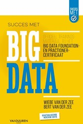 Succes met Big data -Officieel trainingsmateriaal b ij het Big Data Foundation- en Zee, Wiebe van der