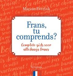 Frans, tu comprends -De eerste Franse conversatiegi ds waar je echt iets aan hebt Everink, Marion