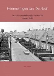 Herinneringen aan 'De Nest' -De 's-Gravendeelse wijk & st' in vroeger tijden Pieters, Arie