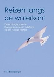 Reizen langs de waterkant -E ecologie van de dwergstern s terna albifrons op de hooge pl Beijersbergen, Rene
