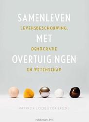 Samenleven met overtuigingen -Levensbeschouwing, democratie en wetenschap Loobuyck, Patrick