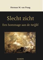 Slecht zicht -een hommage aan de twijfel Praag, Herman M. van