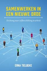 Samenwerken in een nieuwe orde -De drang naar zelfbeschikking in arbeid Tielbeke, Erna