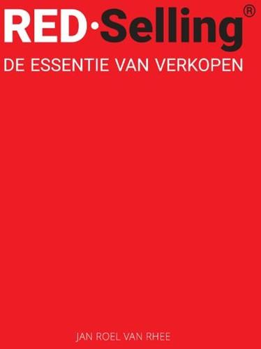 RED-Selling, de essentie van verkopen Van Rhee, Jan Roel