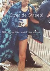 Over de Streep! -Nol van der Zalm vertelt zijn verhaal & Simone van der Spek, Nol Van Der Z