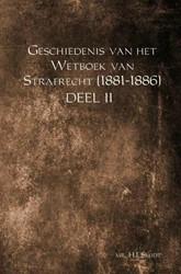 Geschiedenis van het Wetboek van Strafre -DEEL II Smidt, Mr. H.J.