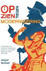 Opzien tegen modernisering -denkbeelden over Amerika en Ne derlandse identiteit in het pu Verhoef, Jesper