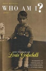 Who am I? -The search of Louis Godschalk. In hiding in Friesland, in th Louis, Godschalk